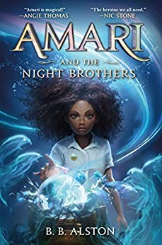 Amari and the Night Brothers (Supernatural Investigations Book 1) by [B. B. Alston]