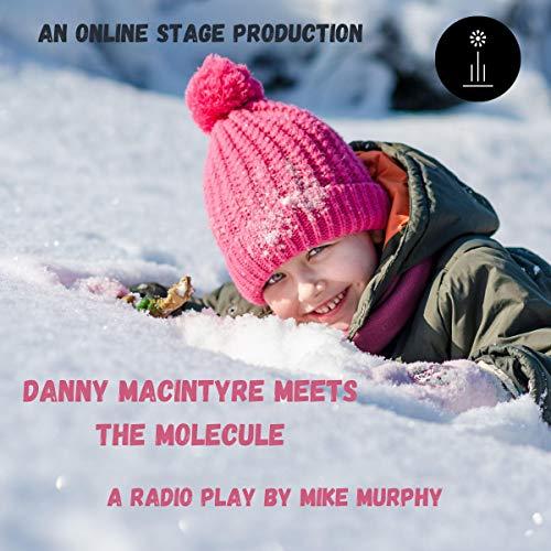 Danny MacIntyre Meets the Molecule Titelbild
