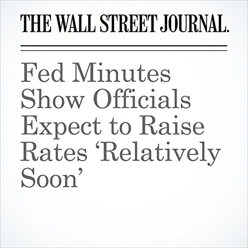 Fed Minutes Show Officials Expect to Raise Rates 'Relatively Soon' audiobook cover art