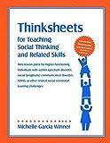 Thinksheets for Teaching Social Thinking and Related Skills For Teaching Social Skills and Related Skills