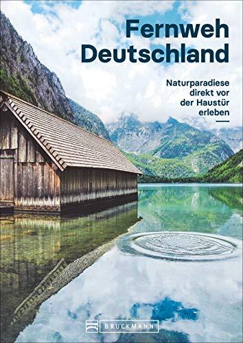 Fernweh Deutschland: Naturparadiese direkt vor der Haustür erleben