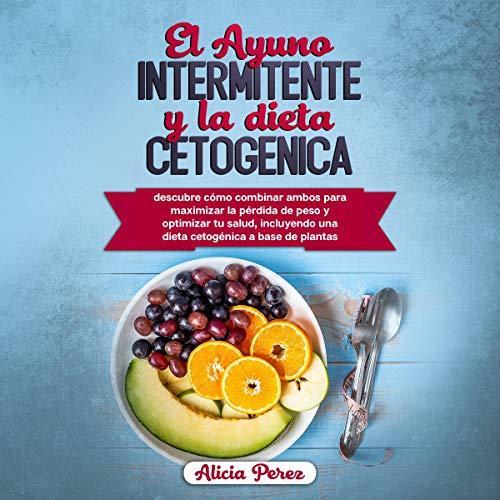 El Ayuno Intermitente Y La Dieta Cetogénica [Intermittent Fasting and the Ketogenic Diet] Titelbild