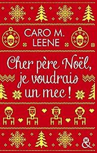 Cher père Noël, je voudrais un mec ! par Caro M. Leene