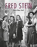 Fred Stein: Paris New York - Peter Stein