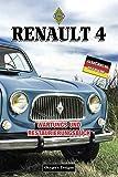 RENAULT 4: WARTUNGS UND RESTAURIERUNGSBUCH (French cars Maintenance and Restoration books)