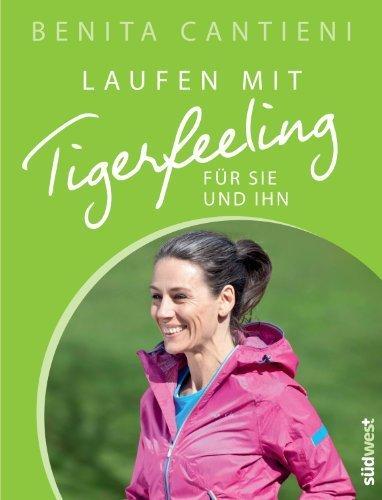 Laufen mit Tigerfeeling für sie und ihn by Benita Cantieni(25. Juni 2012)