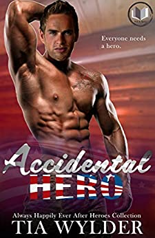Accidental Hero: Always Happily Ever After Heroes Collection by [Tia Wylder, Kelly Iris, S.S. Stone, Rachel Silverhart]