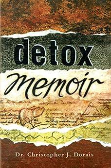 Detox Memoir by [Christopher Dorais]