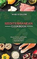 Mediteranean Cookbook: Beans, Grains, and Pastas, Fish and Seafood, Vegetable Mains
