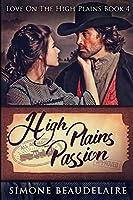 High Plains Passion: Large Print Edition