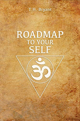Roadmap to Your Self: How Reality Reflects Our Truest Nature (English Edition)