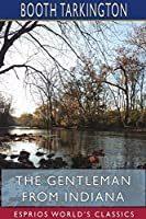 The Gentleman from Indiana (Esprios Classics)