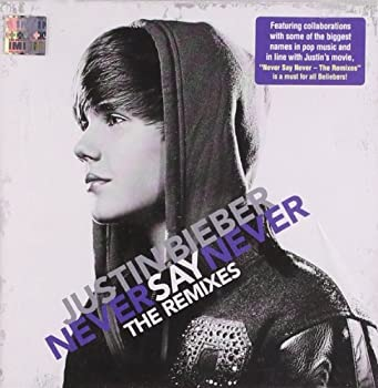 Never Say Never – The Remixes by Justin Bieber  2011-02-14