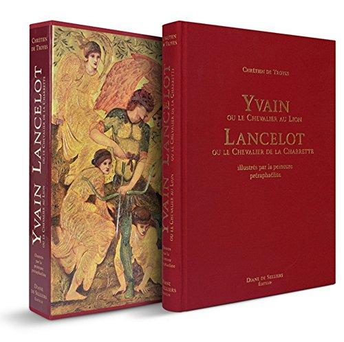 Yvain ou le Chevalier au Lion ; Lancelot ou le Chevalier de la Charette : Illustrés par la peinture préraphaélite (DIANE de Selliers luxe)