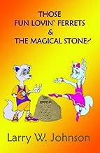 Those Fun Lovin' Ferrets & The Magical Stone!