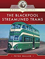 The Blackpool Streamlined Trams (Great Tramcars)