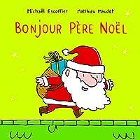 Bonjour Pere Noel