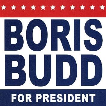 Boris Budd for President!