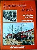 Les Petits trains de jadis (Encyclopédie des chemins de fer)