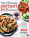 The Ultimate Instant Pot cookbook: Foolproof, Quick & Easy 800 Instant Pot Recipes for Beginners and...