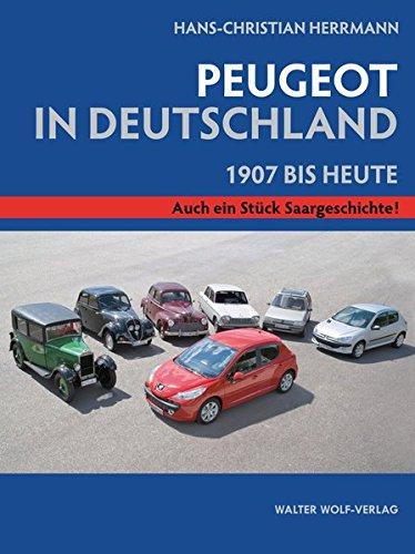 Hans-Christian Herrmann: Peugeot in Deutschland.: 1907 bis heute.