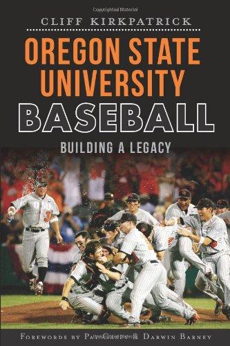 Oregon State University Baseball: Building a Legacy