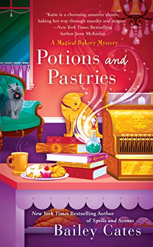 Potions and Pastries (A Magical Bakery Mystery Book 7)