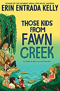 Those Kids from Fawn Creek by [Erin Entrada Kelly]