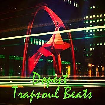 Dopest Trapsoul Beats