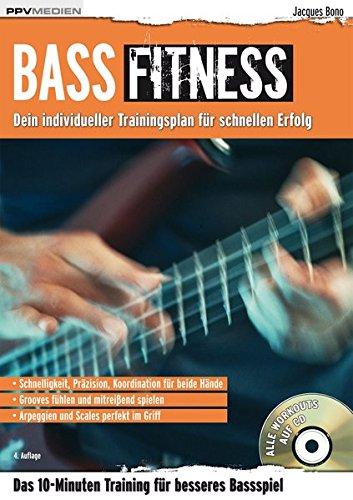 Bass Fitness: Das 10-Minuten Training für besseres Bassspiel: Dein individueller Trainingsplan für schnellen Erfolg (Fitnessreihe)