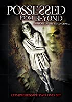 Possessed from Beyond: Horrors of the Paranormal [DVD]