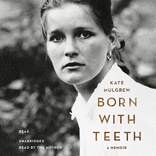 Born with Teeth audiobook cover art