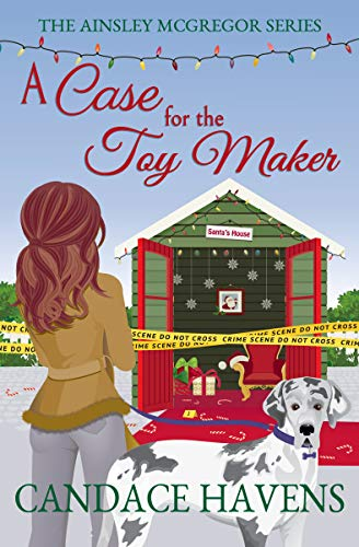 A Case for the Toy Maker (Ainsley McGregor Book 3) by [Candace Havens]