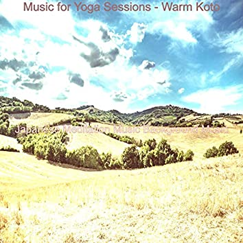 Music for Yoga Sessions - Warm Koto