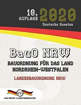 Bauo Nrw Bauordnung Fur Das Land Nordrhein Westfalen Landesbauordnung Nrw Aktuelle Gesetze 2020 Ebook Gesetze Deutsche Gesetze Aktuelle Amazon De Kindle Shop
