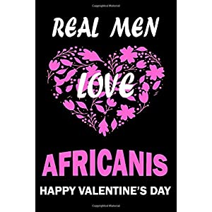 Real Men Love AFRICANIS Happy Valentine's Day: Valentine's Day Gift , Lined Journal Notebook to Write In for Notes, To Do Lists, Notepad, College ... and for all Dogs & Cats Lovers and owners 27