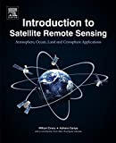 Introduction to Satellite Remote Sensing: Atmosphere, Ocean, Land and Cryosphere Applications (English Edition)