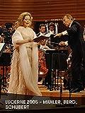Lucerne 2005 – Mahler, Berg, Schubert