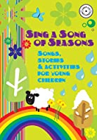 Sing a Song of Seasons: Songs, Stories and Activities for Young Children