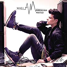 Who I Am by ABRAHAM MATEO (2013-05-04)