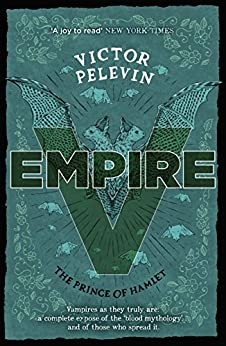 Empire V: The Prince of Hamlet by [Victor Pelevin, Anthony Phillips]