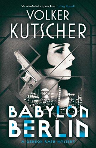 Babylon Berlin (The Gereon Rath Mysteries Book 1) (English Edition)