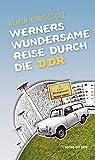 Werners wundersame Reise durch die DDR (Verlag am Park)