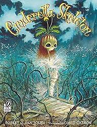 Cinderella Skeleton: Robert D. San Souci, David Catrow