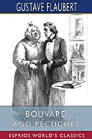 Bouvard and Pécuchet (Esprios Classics)