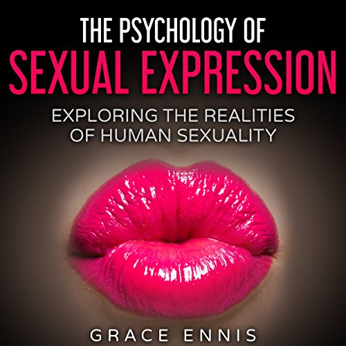 The Psychology of Sexual Expression audiobook cover art