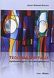 Teologia spirituale. Epistemologia e interdisciplinarità