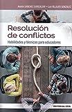 RESOLUCIÓN DE CONFLICTOS: Habilidades y técnicas para educadores: 7 (Intervencion social)