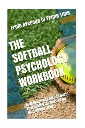 Compare Textbook Prices for The Softball Psychology Workbook: How to Use Advanced Sports Psychology to Succeed on the Softball Field Large Print Edition ISBN 9781543139280 by Uribe MASEP, Danny