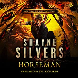 Horseman: A Nate Temple Supernatural Thriller Book 10 (The Temple Chronicles)                   By:                                                                                                                                 Shayne Silvers                               Narrated by:                                                                                                                                 joel richards                      Length: 13 hrs and 48 mins     27 ratings     Overall 4.9